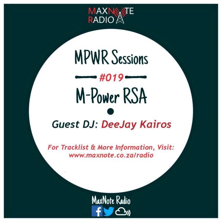 MPWR Sessions #019: M-Power RSA // Guest DJ: DeeJay Kairos